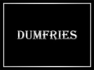 Dumfries
